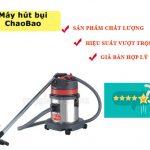 Những ưu điểm vượt trội của dòng máy hút bụi ChaoBao