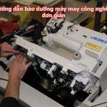 Hướng dẫn chi tiết cách bảo dưỡng máy may công nghiệp hiệu quả